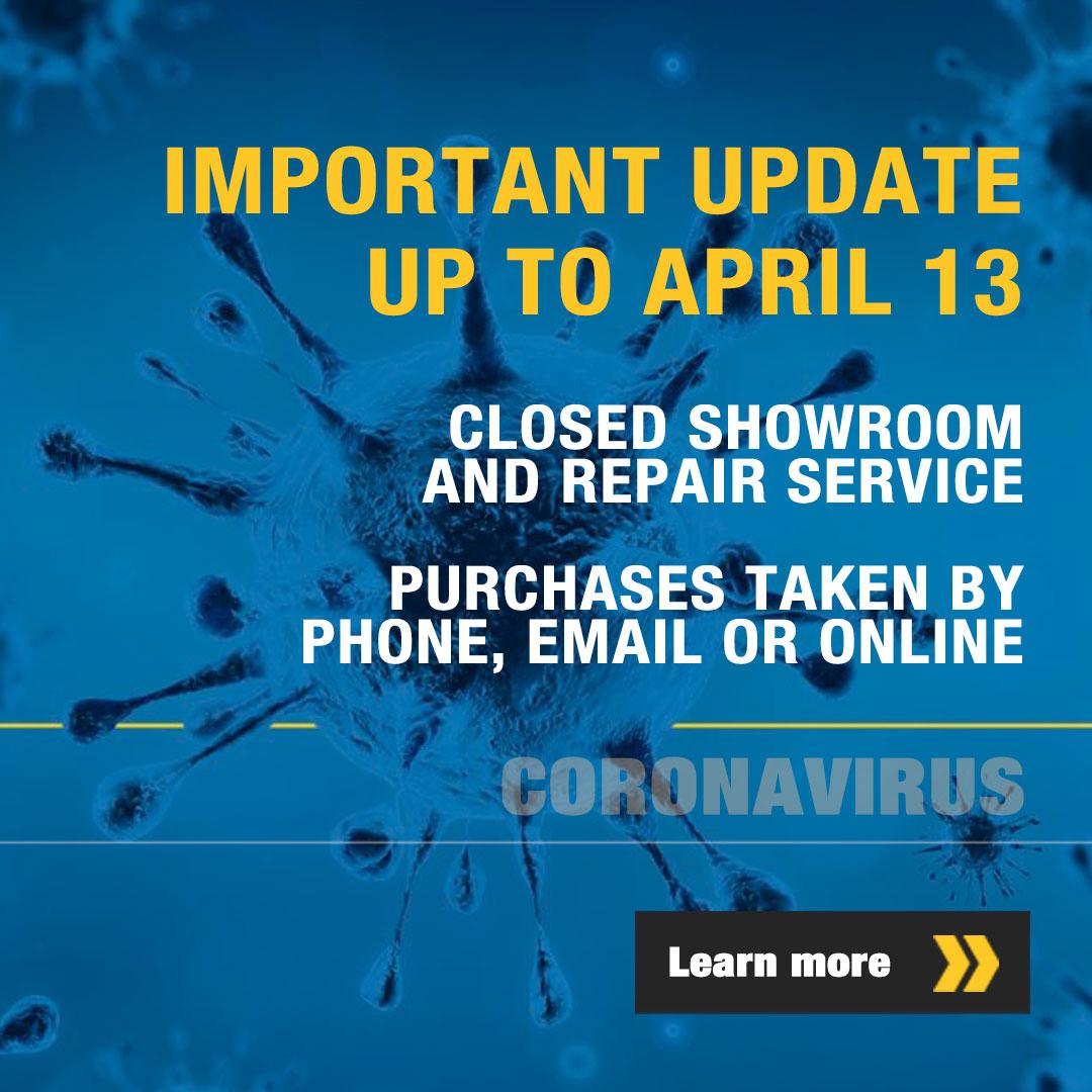 Showrrom and  repair service closed until April 13 2020
